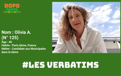 #LesVerbatims  Olivia A. – 40 ans,  Candidate politique,  Paris, France