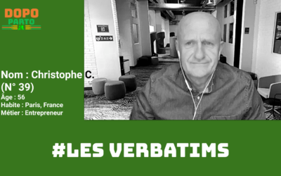 #LesVerbatims  Christophe C. – 56 ans,  Entrepreneur,  Paris, France