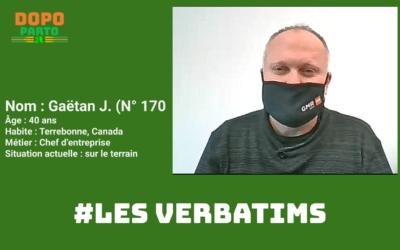 #Les Verbatims  Gaëtan J. – 40ans,  Chef d'entreprise,  Terrebonne, Canada